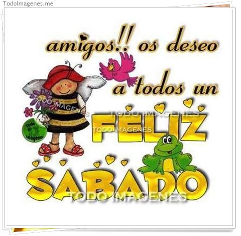 Amigos !! Os deseo a todos un Feliz Sábado.
