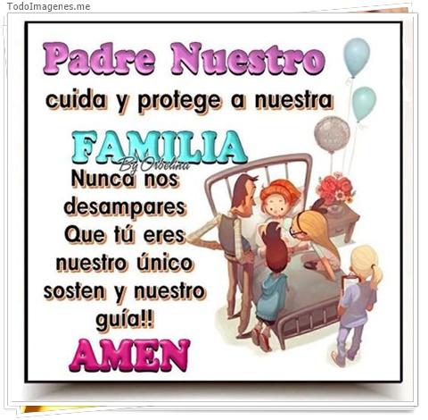 Padre Nuestro cuida y protege a nuestra FAMILIA nunca nos desampares que tu eres nuestro único sosten y nuestro guia!! AMEN