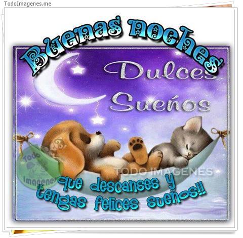 BUENAS NOCHES Dulces Sueños que descanses y tengas felices sueños !!