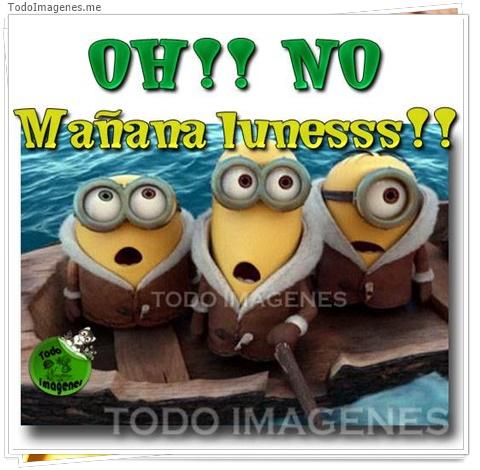 OH ! NO Mañana lunessss!!!