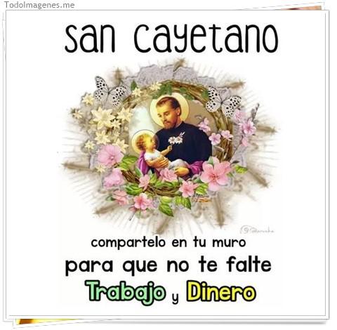 San Cayetano compartelo en tu muro para que no te falte Trabajo y Dinero