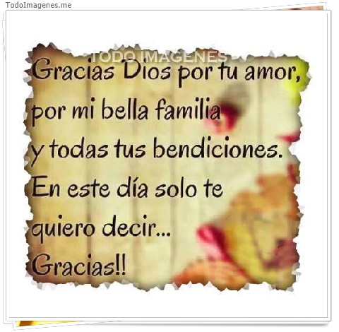 Gracias Dios por tu amor, por mi bella familia y todas tus bendiciones. En este día solo te quiero decir...Gracias!!