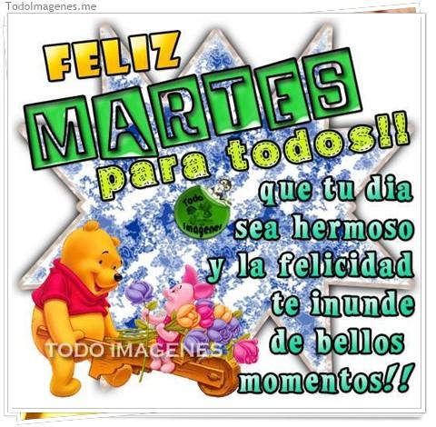 FELIZ MARTES para todos !! que tu dia sea hermoso y la felicidad te inunde de bellos momentos !!