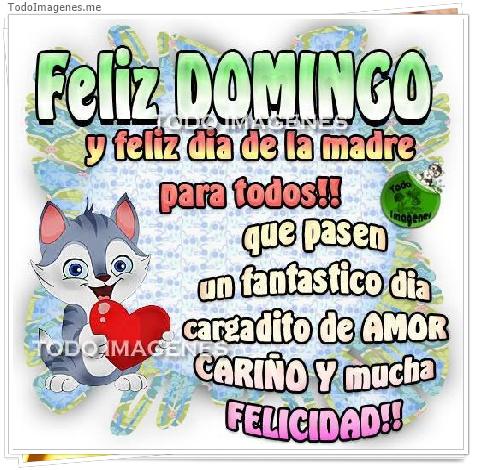 Feliz DOMINGO y feliz dia de la madre para todos !! que pasen un fantastico dia cargadito de AMOR CARIÃ'O y mucha FELICIDAD !!