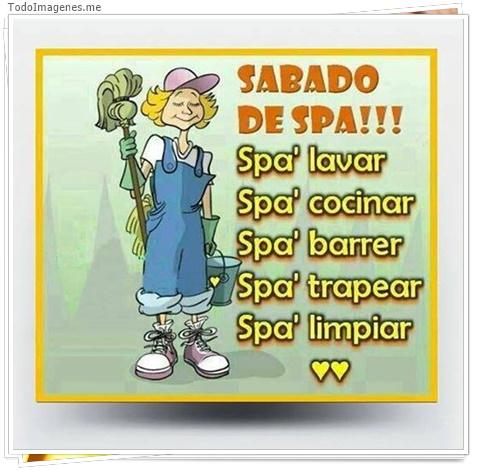 SABADO DE SPA !!! SPA LAVAR. SPA COCINAR. SPA BARRER. SPA TRAPEAR. SPA LIMIPIAR