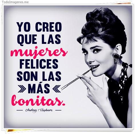 Yo creo que las mujeres felices son las más bonitas