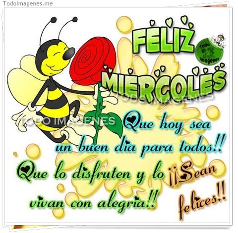 Feliz Miércoles. Que hoy sea un buen día para todos!! Que lo disfruten y lo vivan con alegría!! ¡¡Sean felices!!