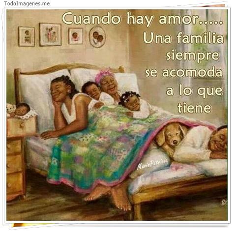 Cuando hay amor...Una familia siempre se acomoda a lo que tiene
