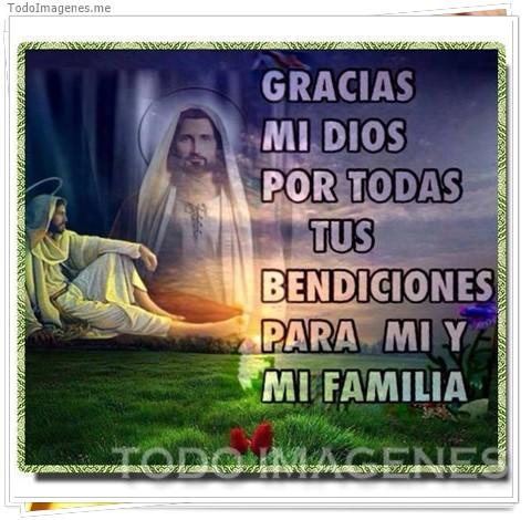 GRACIAS MI DIOS POR TODAS TUS BENDICIONES PARA MI Y MI FAMILIA