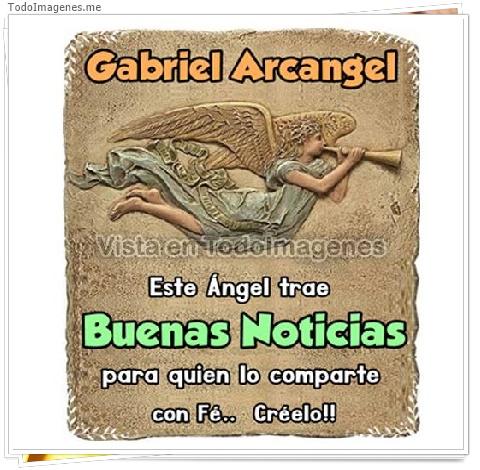 Gabriel Arcangel Este Angel trae Buenas Noticias para quien lo comparte con Fé...Créelo!!!