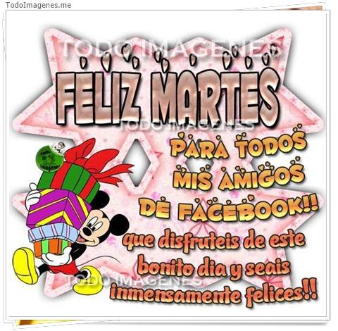 FELIZ MARTES para todos mis amigos de facebook!! que disfruteis de este bonito dia y seais inmensamente felices !!
