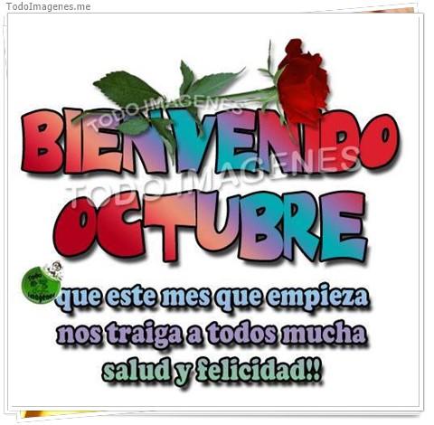 BIENVENIDO OCTUBRE que este mes que empieza nos traiga a todos mucha salud y felicidad !!!