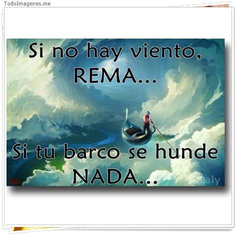 Si no hay viento REMA...Si tu barco se hunde NADA...