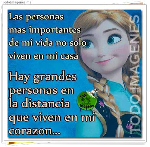 Las personas más importantes de mi vida no solo viven en mi casa. Hay grandes personas en la distancia que viven en mi corazon...