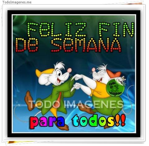 FELIZ FIN DE SEMANA para todos !!!