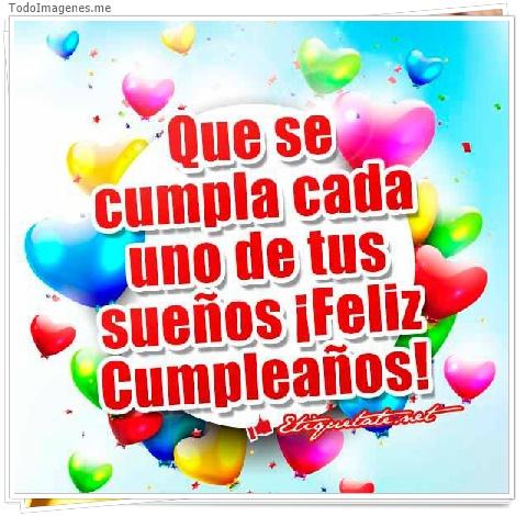 Que se cumpla cada uno de tus sueños ¡ Feliz Cumpleaños !
