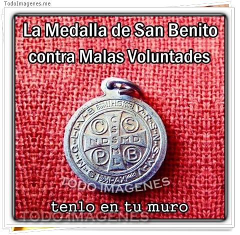 La medalla de San Benito contra las Malas Voluntades tenlo en tu muro