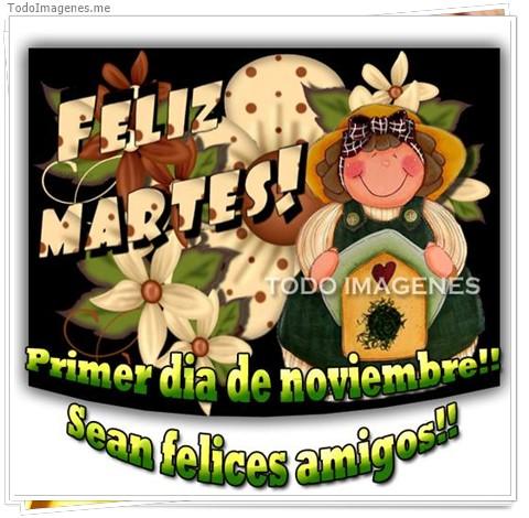 FELIZ MARTES! Primer dia de noviembre!! Sean felices amigos!!