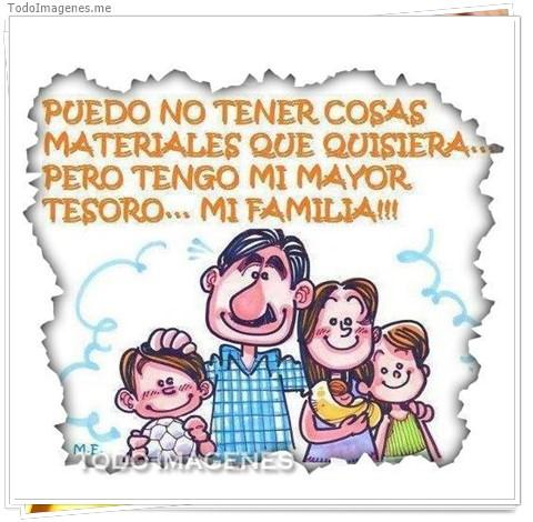 PUEDO NO TENER COSAS MATERIALES QUE QUISIERA...PERO TENGO MI MAYOR TESORO...MI FAMILIA !!!