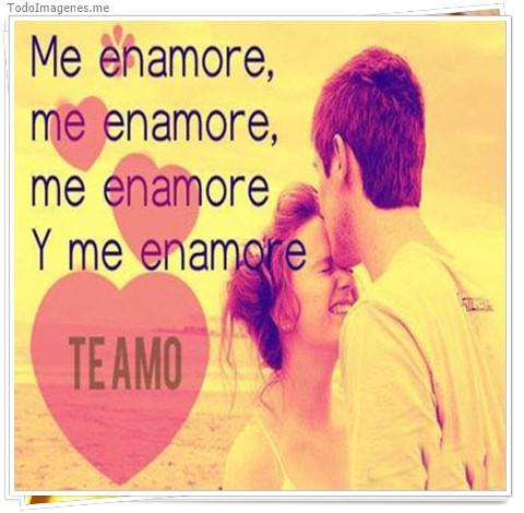 Me enamore, me enamore, me enamore y me enamore. Te Amo