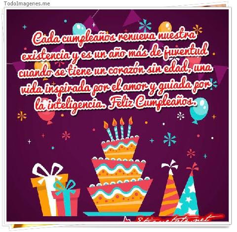 Cada cumpleaños renueva nuestras existencia y es un año más de juventud cuando se tiene un corazón sin edad, una vida inspirada por el amor y guiada por la inteligencia. Feliz Cumpleaños