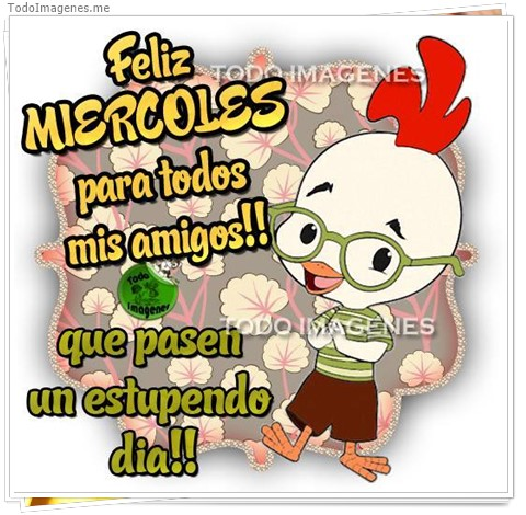FELIZ MIERCOLES para todos mis amigos !! que pasen un estupendo dia !!