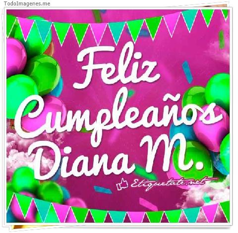 Feliz Cumpleaños Diana M.