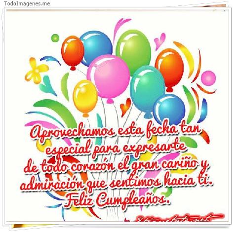 Aprovechamos esta fecha tan especial para expresarte de todo corazón el gran cariño y admiración que sentimos hacia ti. Feliz Cumpleaños
