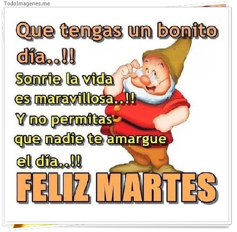 Que tengas un bonito día...!!Sonrie la vida es maravillosa...!!Y no permitas que nadie te amargue el día..!!FELIZ MARTES
