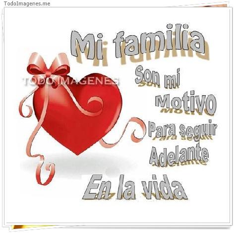 Mi familia Son mi motivo para seguir adelante en la vida