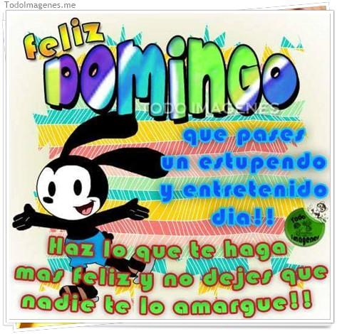 Feliz Domingo que pases un estupendo y entretenido día!! Haz lo que te haga más feliz y no dejes que nadie te lo amargue!!