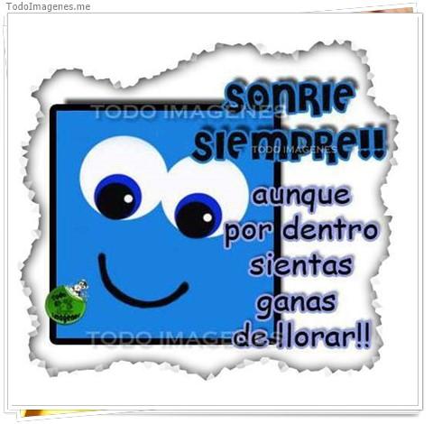 Sonrie siempre !! aunque por dentro sientas ganas de llorar !!