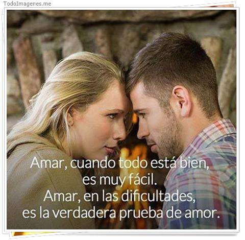 Amar, cuando todo está bien, es muy fácil. Amar, en las dificultades, es la verdadera prueba de amor