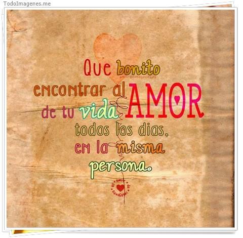 Que bonito encontrar al Amor de tu vida todos los dias. En la misma persona