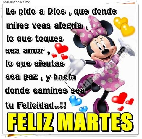 Le pido a Dios, que donde mires veas alegría, lo que toques sea amor, lo que sientas sea paz y hacia donde camines sea tu felicidad !! Feliz Martes.