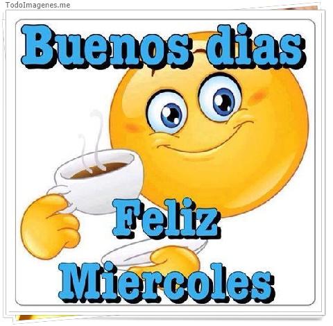 Buenos dias Feliz Miercoles