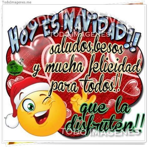HOY ES NAVIDAD !! saludos, besos y muchas felicidad para todos !! que la disfruten !!