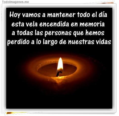 Hoy vamos a mantener todo el día esta vela encendida en memoria a todas las personas que hemos perdido a lo largo de nuestras vidas