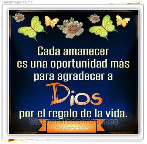 Cada amanecer es una oportunidad más para agradecer a DIOS por el regalo de la vida