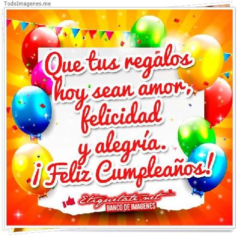 Que tus regalos hay sean amor, felicidad y alegría. ¡ Feliz Cumpleaños!