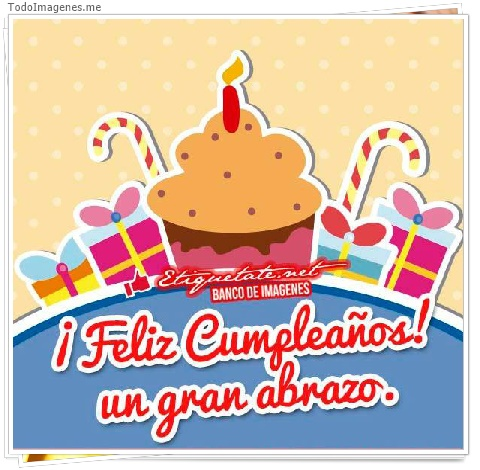 ¡ Feliz Cumpleaños ! un gran abrazo