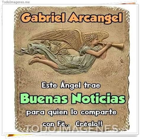 Gabriel Arcangel. Este Angel trae Buenas Noticias para quien lo comparte con Fé....Créetelo !!