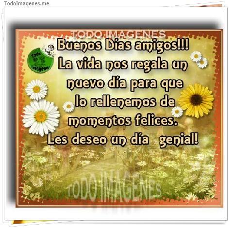 Buenos dias amigos!!! La vida nos regala un nuevo día para que lo rellenemos de momentos felices. Les deseo un día genial !!