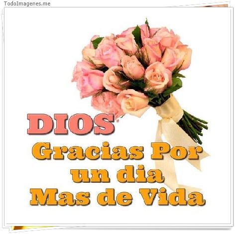 DIOS Gracias por un dia mas de vida