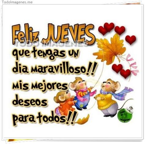 Feliz JUEVES que tengas un dia maravilloso !! mis mejores deseos para todos !!