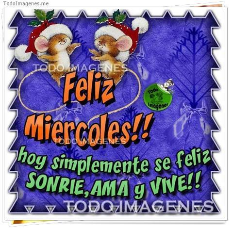 Feliz Miercoles !! hoy simplemente se feliz SONRIE, AMA Y VIVE !!