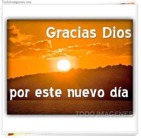 Gracias Dios por este nuevo día.