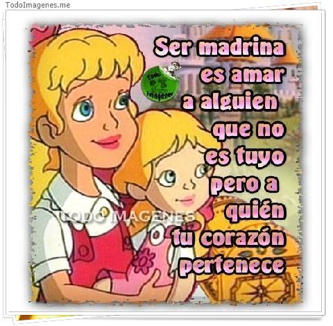 Ser madrina es amar a alguien que no es tuyo pero a quién tu corazón pertenece