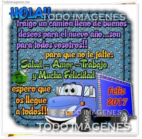HOLA!! traigo un camion lleno de buenos deseos para el nuevo año...son para todos vosotros!! para que no te falle: Salud-Amor-Trabajo y Mucha Felicidad, espero que os llego a todos !!