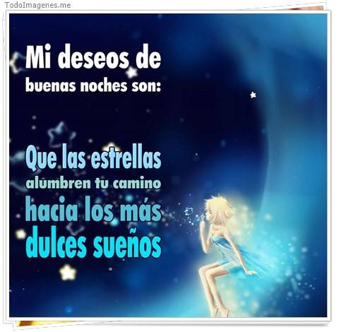 Mi deseos de buenas noches son : Que las estrellas alumbren tu camino hacia los más dulces sueños